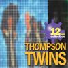 トンプソン・ツインズ / 12inch collection [CD] [アルバム] [2004/12/28発売]