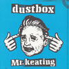 dustbox / Mr.keating