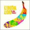LINDA LOU / SECOND BANANA