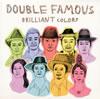 DOUBLE FAMOUS / BRILLIANT COLORS [紙ジャケット仕様] [CD] [アルバム] [2005/09/22発売]