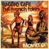 BAGDAD CAFE THE trench town / Movin' on