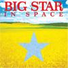 ビッグ・スター / イン・スペース [廃盤] [CD] [アルバム] [2005/11/23発売]