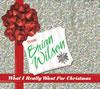 ブライアン・ウィルソン / ホワット・アイ・リアリー・ウォント・フォー・クリスマス