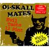 Oi-SKALL MATES / Six Pint Evil Taste