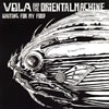 VOLA AND THE ORiENTAL MACHiNE / WAiTiNG FOR MY FOOD