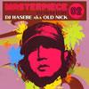 MASTERPIECE 02-DJ HASEBE aka OLD NICK