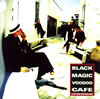 勝手にしやがれ / ブラック・マジック・ヴードゥー・カフェ [CD] [アルバム] [2006/09/20発売]