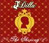 ジェイ・ディラ / ザ・シャイニング  [CD] [アルバム] [2006/08/23発売]