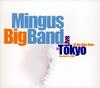 ミンガス・ビッグ・バンド / ライヴ・イン・トーキョー [CD] [アルバム] [2006/11/08発売]