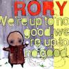 RORY / We're up to no good、we're up to no good. [CD] [アルバム] [2006/09/13発売]