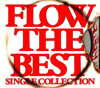 FLOW / FLOW THE BEST〜Single Collection〜