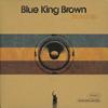 ブルー・キング・ブラウン / スタンド・アップ