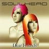 SOULHEAD / Dear Friends [CD] [シングル] [2007/01/24発売]