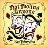 Ken Yokoyama / Not Fooling Anyone