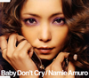 Namie Amuro / Baby Don't Cry