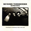 MO'SOME TONEBENDER / SUPER NICE