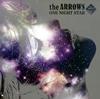 ジ・アロウズ / ワン ナイト スター [CD] [シングル] [2007/02/21発売]