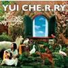 YUI / CHE.R.RY