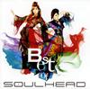 SOULHEAD / BEST OF SOULHEAD [CD] [アルバム] [2007/02/21発売]