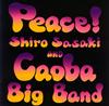 Shiro Sasaki&Caoba Big Band / Peace! [CD] [アルバム] [2007/02/15発売]