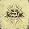 Drive Far / Drive Far