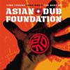 エイジアン・ダブ・ファウンデイション / TIME FREEZE 1995 / 2007-THE BEST OF ASIAN DUB FOUNDATION-