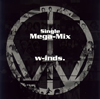 w-inds. / w-inds.Single Mega-Mix