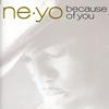 Ne-Yo(ニーヨ) / ビコーズ・オブ・ユー