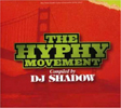 DJ SHADOW / The Hyphy Movement compiled by DJ Shadow