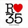 R35(アールサンジュウゴ)Sweet J-Ballads