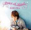 SAKURA / Peace of Mind [CD] [シングル] [2007/05/23発売]