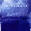 マイケル・ブレッカー / 聖地への旅