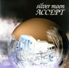 ACCEPT / silver moon
