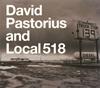 デヴィッド・パストリアス&ローカル518 / デヴィッド・パストリアス&ローカル518