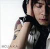 MCU / A.K.A [CD] [アルバム] [2007/06/20発売]