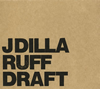 J DILLA / RUFF DRAFT [2CD] [CD] [アルバム] [2007/04/01発売]