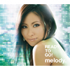 melody. / READY TO GO! [CD+DVD] [限定] [CD] [アルバム] [2007/07/04発売]