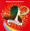 Reggae Disco Rockers / MELODIES [CD] [アルバム] [2007/06/06発売]