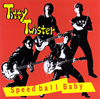 Titty Twister / Speed ball Baby
