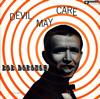 ボブ・ドロー / デヴィル・メイ・ケア+1 [紙ジャケット仕様] [CD] [アルバム] [2007/08/22発売]
