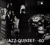 ジャズ・クインテット-60 / JAZZ QUINTET -60