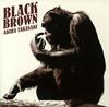 高崎晃 / ブラック・ブラウン [CD] [アルバム] [2007/09/26発売]