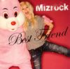 Mizrock / Best Friend [CD+DVD] [限定] [CD] [シングル] [2007/10/24発売]