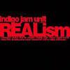 indigo jam unit / REALism