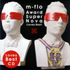 m-flo / Award SuperNova-Loves Best-