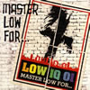 LOW IQ 01 / MASTER LOW FOR...