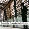 海野俊輔 フィーチャリング 植松孝夫 / Beautiful Friendship [CD] [アルバム] [2008/05/00発売]