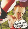 GLORY HILL / GET UP e.p. [限定]
