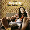Superfly / How Do I Survive?