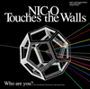 NICO Touches the Walls / Who are you?